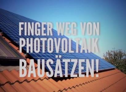 Photovoltaik Bausatz - Besser nicht
